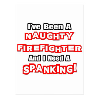Naughty Firefighter...Need a Spanking Postcard