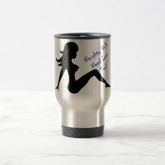 Naughty Girls Need Love Too! Stainless Steel Travel Mug