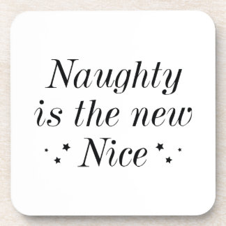 Naughty Is The New Nice Coaster