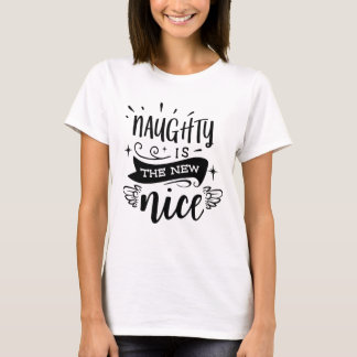NAUGHTY IS THE NEW NICE Holiday Script Modern T-Shirt
