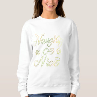 Naughty or Nice Holiday Sweatshirt   Aidensworld21