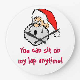 Naughty Santa Claus Sit On His Lap Anytime Wallclocks