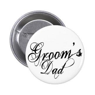 Naughy Grunge Script - Groom's Dad Black 2 Inch Round Button