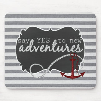 Nautical Gray Stripes Say YES to New Adventures Mouse Pad