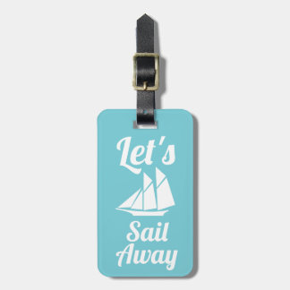 Nautical Let's Sail Away White Sailboat Luggage Tag