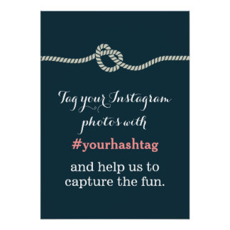 Navy Blue Knot Instagram Photos Hashtag Sign Poster