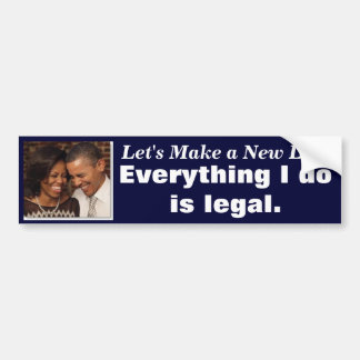 Navy Bumper Sticker-Obama-Everything I Do is Legal Car Bumper Sticker