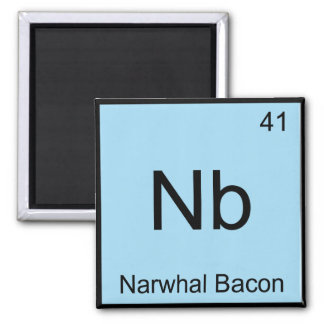 Nb - Narwhal Bacon Chemistry Element Symbol Tee Square Magnet