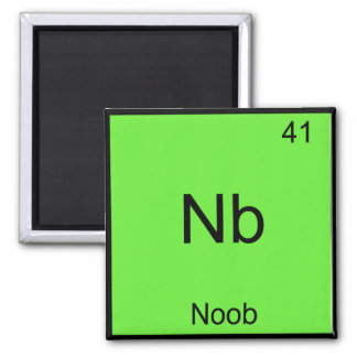 Nb - Noob Chemistry Element Symbol Funny Newbie Square Magnet