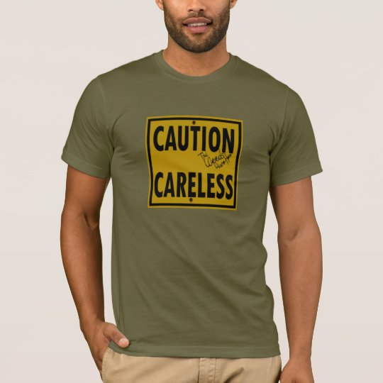 "NBY The Weeds ""Caution Careless"" T-Shirt"
