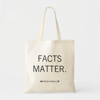 NC Policy Watch: Facts Matter | Tote Bag