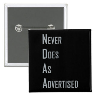 NDAA - Never does as advertised 2 Inch Square Button