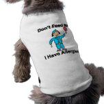 Ne m'alimentez pas que j'ai des allergies tee-shirt pour animal domestique