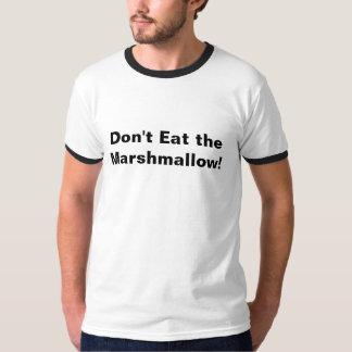 Ne mangez pas la guimauve ! t-shirt