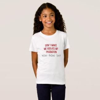 ne m'incitez pas à violer mon épreuve comment dat T-Shirt