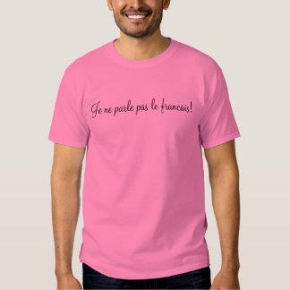 Ne parle pas le francais de Je ! T Shirts