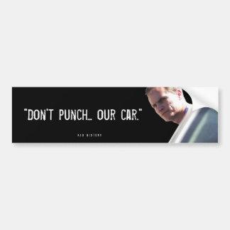 """""""Ne poinçonnez pas… Notre voiture """" Autocollant Pour Voiture"""