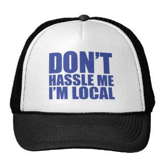 Ne se dispute pas je que je suis local que diriez- casquette trucker