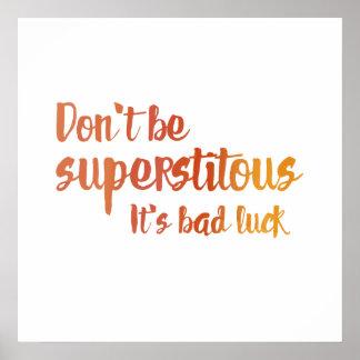Ne soyez pas Superstitous