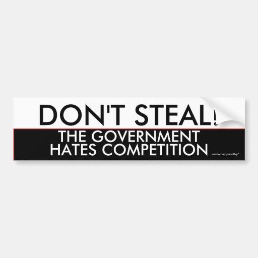 Ne volez pas la concurrence de haines de gouvernem autocollants pour voiture