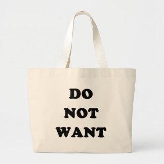 Ne voulez pas sacs de toile