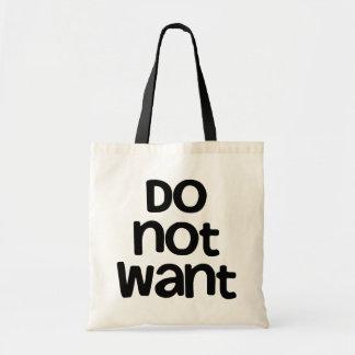 Ne voulez pas sac en toile