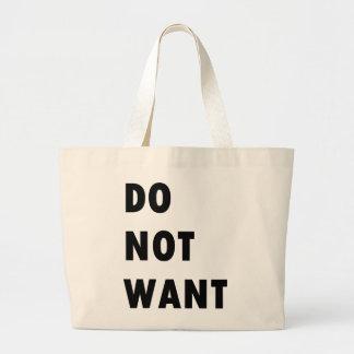 Ne voulez pas sacs fourre-tout