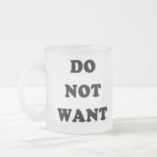 Ne voulez pas mugs à café