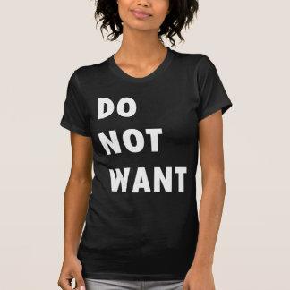 Ne voulez pas tee shirt
