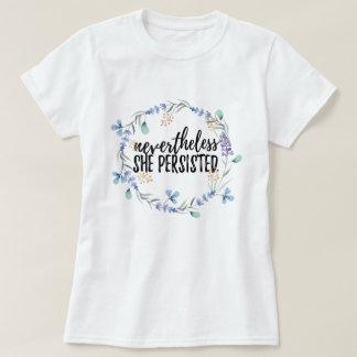 Néanmoins elle a persisté + T-shirt floral