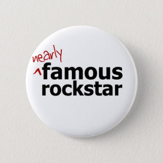 (Nearly) Famous Rock Star 2 Inch Round Button