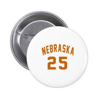 Nebraska 25 Birthday Designs 2 Inch Round Button