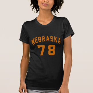 Nebraska 78 Birthday Designs T-Shirt