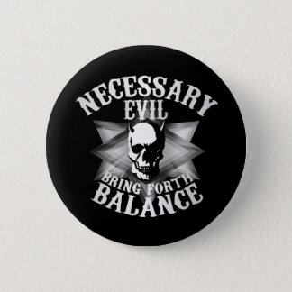 Necessary Evil 2 Inch Round Button