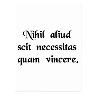 Necesssity knows nothing else but victory. postcard