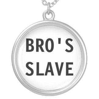 Necklace Bro's Slave