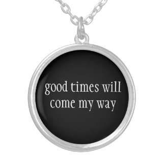 Necklace-Good Times Will Come Silver Plated Necklace