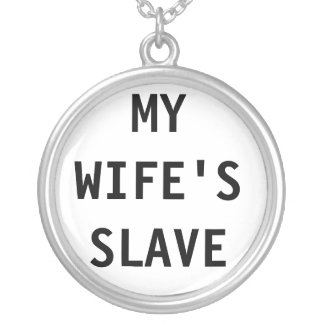 Necklace My Wife's Slave