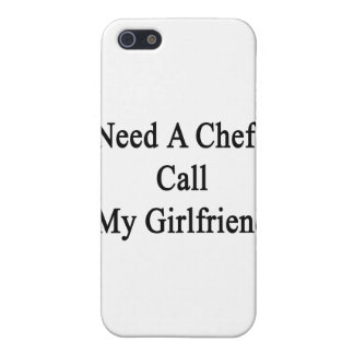 Need A Chef Call My Girlfriend iPhone 5/5S Case