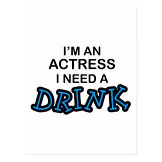 Need a Drink - Actress Postcard