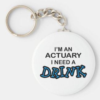 Need a Drink - Actuary Keychain