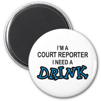 Need a Drink - Court Reporter 2 Inch Round Magnet