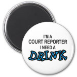 Need a Drink - Court Reporter Refrigerator Magnets