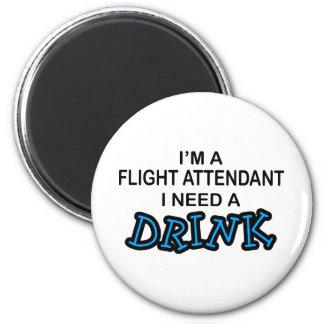 Need a Drink - Flight Attendant Magnet