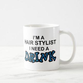 Need a Drink - Hair Stylist Mug