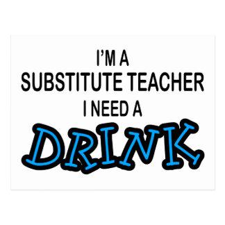 Need a Drink - Substitute Teacher Postcard