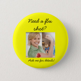 Need a flu shot?, Ask me for details! 2 Inch Round Button