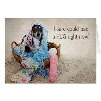 NEED A HUG - HUMOR - DOG TANGLED IN YARN CARD