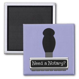 Need a Notary Rubber Stamp Square Magnet