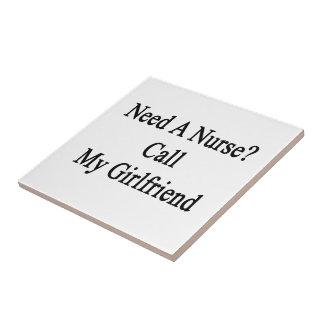 Need A Nurse Call My Girlfriend Tiles